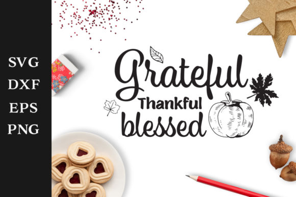 Download Free Grateful Thankful Blessed Svg Cut File Graphic By Nerd Mama Cut for Cricut Explore, Silhouette and other cutting machines.