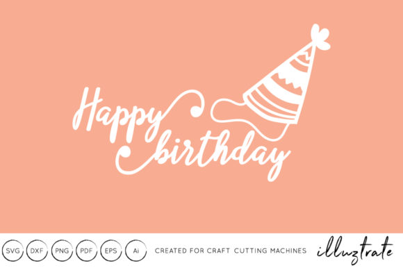 Download Free Happy Birthday Graphic By Illuztrate Creative Fabrica for Cricut Explore, Silhouette and other cutting machines.
