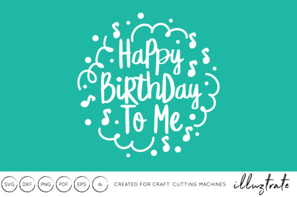Print on Demand: Happy Birthday to Me SVG Graphic Crafts By illuztrate - Image 1