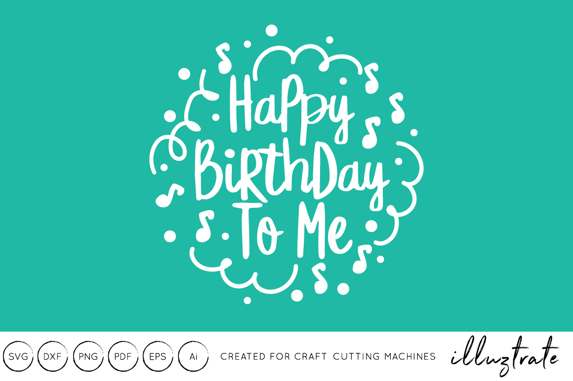 Download Free Happy Birthday To Me Svg Grafico Por Illuztrate Creative Fabrica for Cricut Explore, Silhouette and other cutting machines.