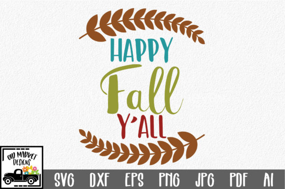 Download Free Happy Fall Y All Svg Graphic By Oldmarketdesigns Creative Fabrica for Cricut Explore, Silhouette and other cutting machines.
