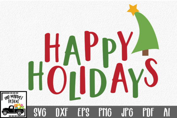 Download Free Happy Holidays Christmas Svg Cut File Graphic By for Cricut Explore, Silhouette and other cutting machines.