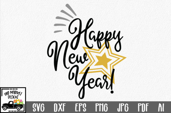 Download Free Happy New Year Svg Cut File New Year S Svg Graphic By Oldmarketdesigns Creative Fabrica for Cricut Explore, Silhouette and other cutting machines.