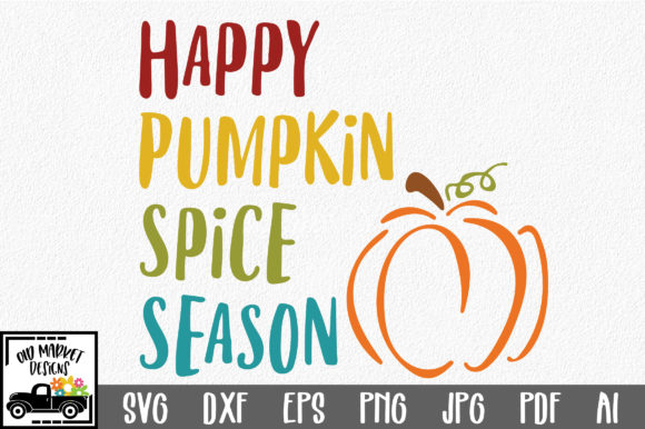 Download Free Happy Pumpkin Spice Season Svg Graphic By Oldmarketdesigns for Cricut Explore, Silhouette and other cutting machines.