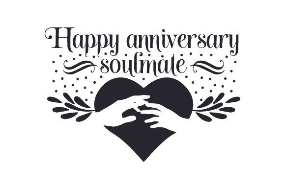 Happy Anniversary, Soulmate Anniversary Craft Cut File By Creative Fabrica Crafts
