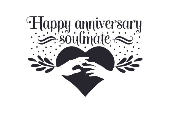 Download Free Happy Anniversary Soulmate Svg Cut File By Creative Fabrica for Cricut Explore, Silhouette and other cutting machines.