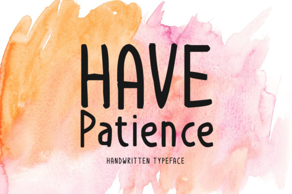 Print on Demand: Have Patience Script & Handwritten Font By Shattered Notion