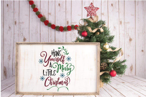 Download Free Have Yourself A Merry Little Christmas Svg Cut Files Grafico Por for Cricut Explore, Silhouette and other cutting machines.
