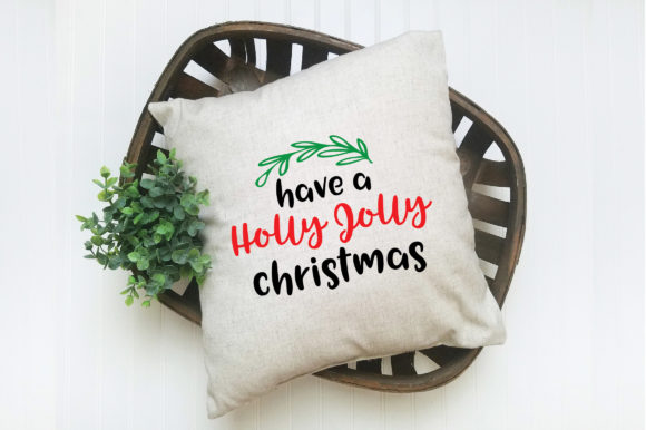 Have A Holly Jolly Christmas Christmas Svg Cut File Graphic By