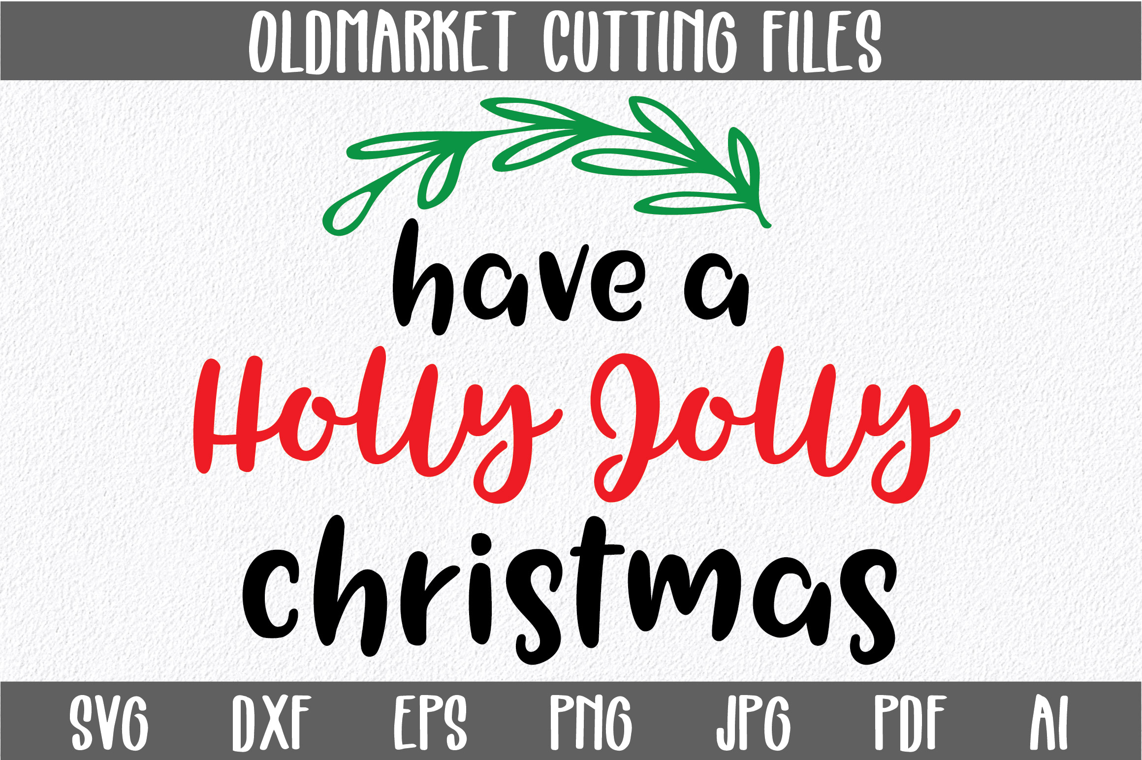 Download Free Have A Holly Jolly Christmas Christmas Svg Cut File Graphic By for Cricut Explore, Silhouette and other cutting machines.
