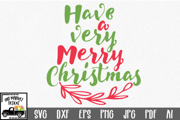 Print on Demand: Have a Very Merry Christmas SVG Cut File Graphic Crafts By oldmarketdesigns