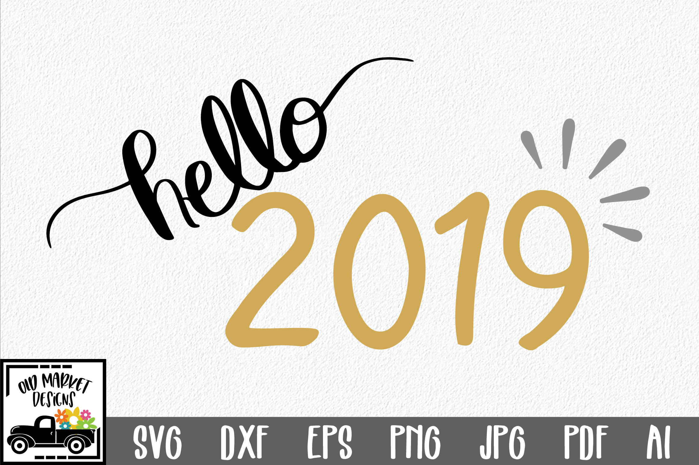 Download Free Hello 2019 Cut File New Year S Graphic By Oldmarketdesigns for Cricut Explore, Silhouette and other cutting machines.