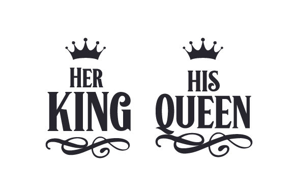 Her King - His Queen Liebe Plotterdatei von Creative Fabrica Crafts