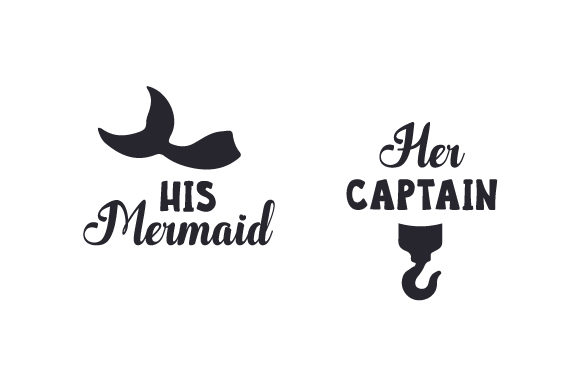 Download Free His Mermaid Her Captain Svg Cut File By Creative Fabrica for Cricut Explore, Silhouette and other cutting machines.