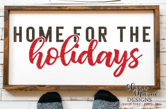 Download Free Home For The Holidays Svg Graphic By Elena Maria Designs for Cricut Explore, Silhouette and other cutting machines.