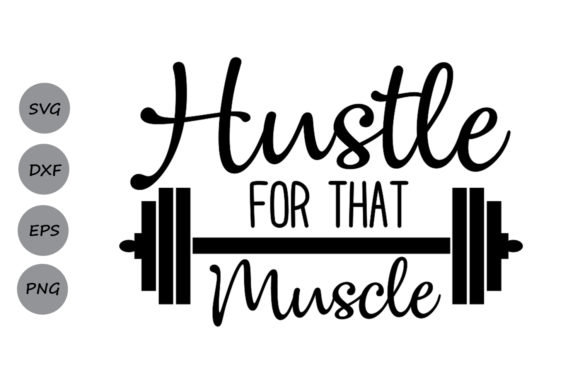Download Free Hustle For That Muscle Svg Graphic By Cosmosfineart Creative for Cricut Explore, Silhouette and other cutting machines.