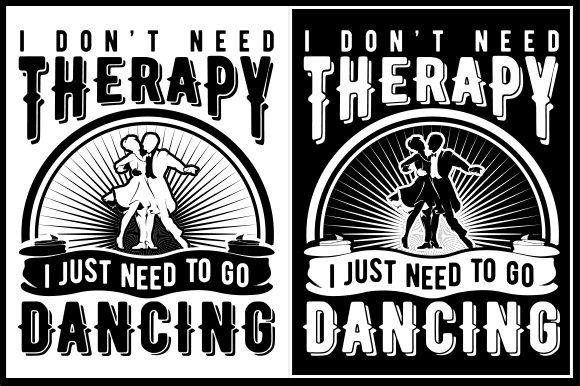 Download Free I Don T Need Therapy I Just Need To Go Dancing Grafik Von Zaibbb for Cricut Explore, Silhouette and other cutting machines.