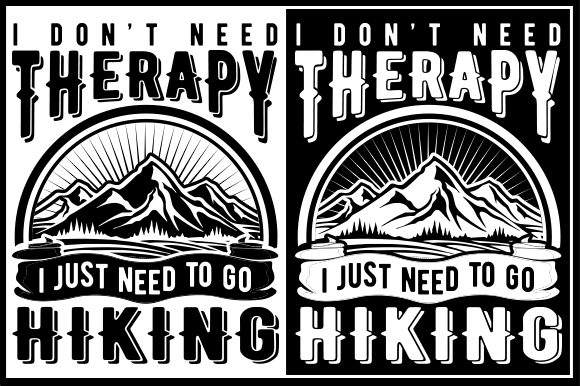 Print on Demand: I Don't Need Therapy I Just Need to Go Hiking Graphic Crafts By Zaibbb