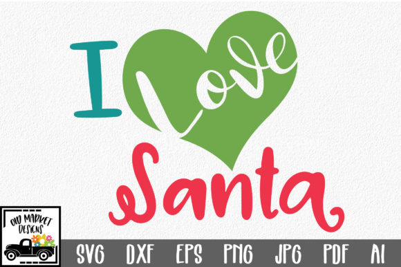 Download Free I Love Santa Christmas Svg Cut File Graphic By for Cricut Explore, Silhouette and other cutting machines.