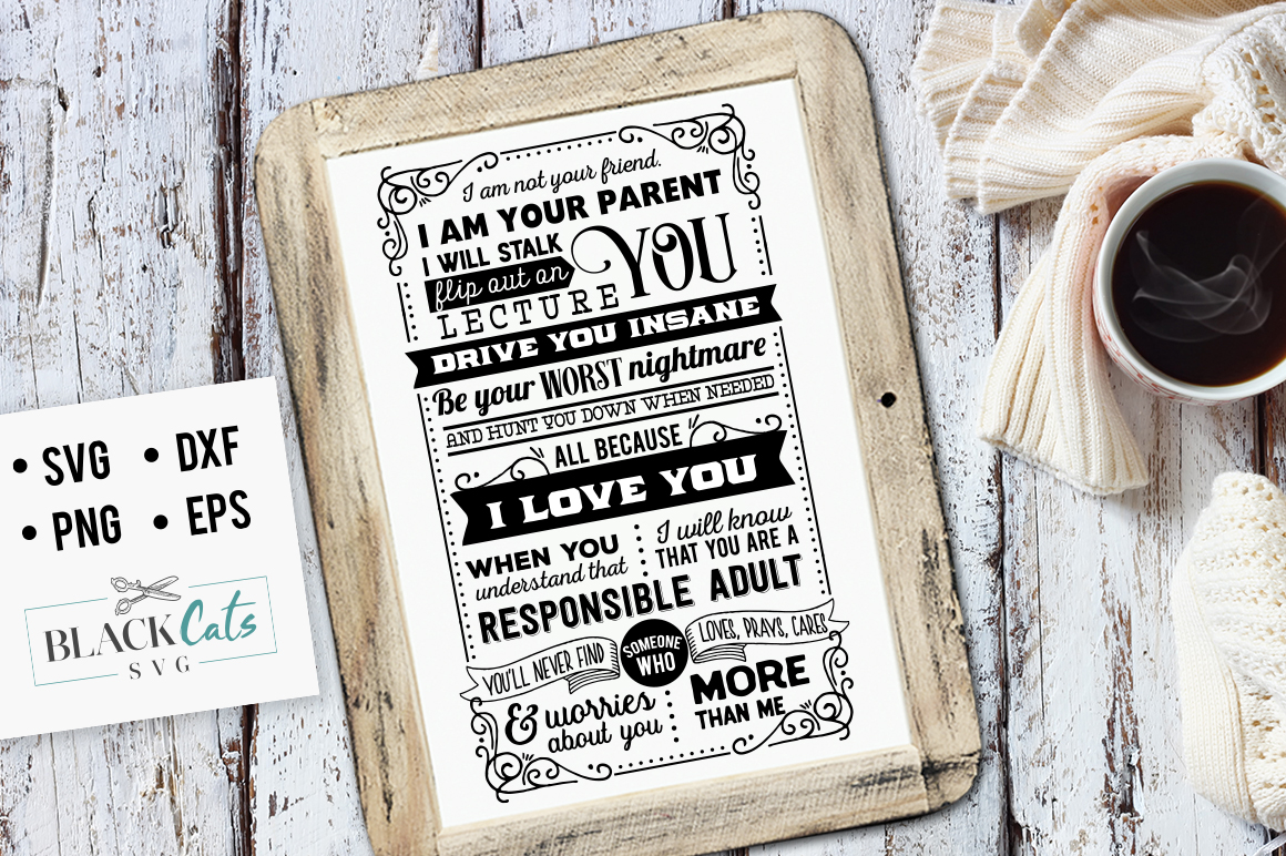 I Am Not Your Friend I Am Your Parent Graphic By Blackcatsmedia