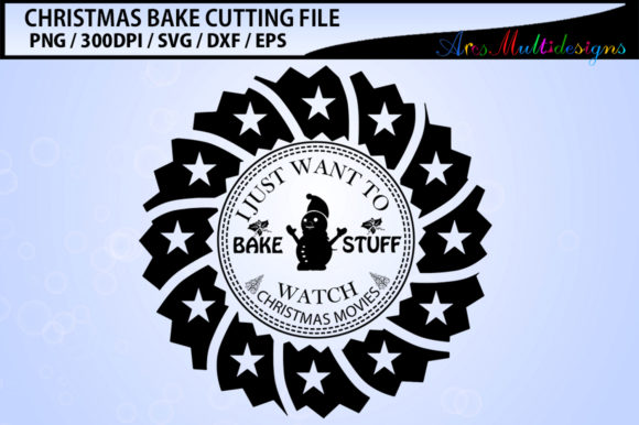 Print on Demand: I Just Want to Bake Stuff Watch Christmas Movies SVG Graphic Crafts By Arcs Multidesigns