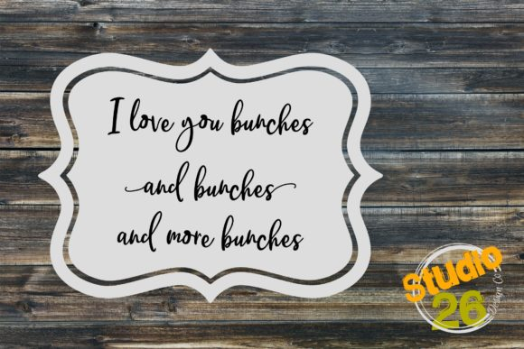 Download Free I Love You Bunches Bunches And More Bunches Svg Graphic By Studio 26 Design Co Creative Fabrica for Cricut Explore, Silhouette and other cutting machines.