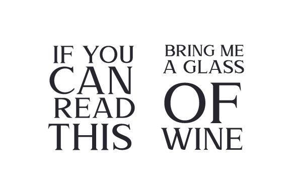 Download Free If You Can Read This Bring Me A Glass Of Wine Svg Cut File By for Cricut Explore, Silhouette and other cutting machines.