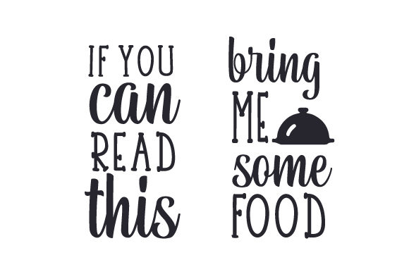 Download Free If You Can Read This Bring Me Some Food Svg Cut File By for Cricut Explore, Silhouette and other cutting machines.