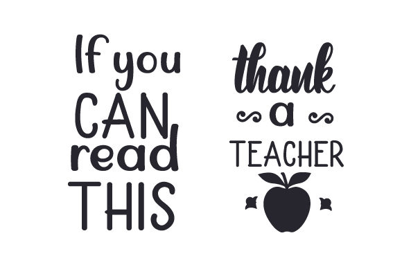 Download Free If You Can Read This Thank A Teacher Svg Cut File By Creative for Cricut Explore, Silhouette and other cutting machines.