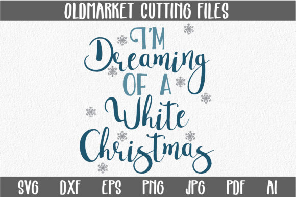 Download Free I M Dreaming Of A White Christmas Svg Cut File Graphic By for Cricut Explore, Silhouette and other cutting machines.