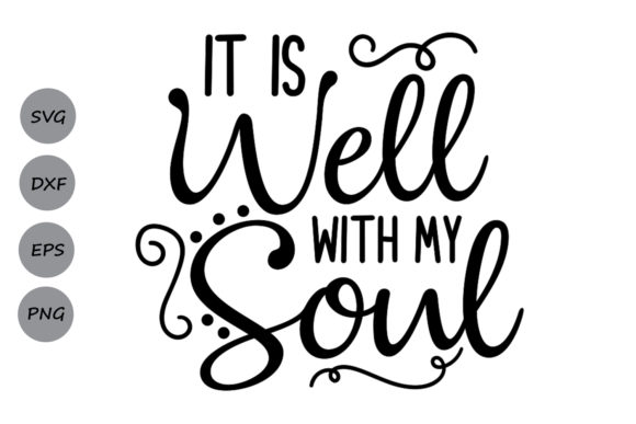 Download Free It Is Well With My Soul Svg Graphic By Cosmosfineart Creative for Cricut Explore, Silhouette and other cutting machines.