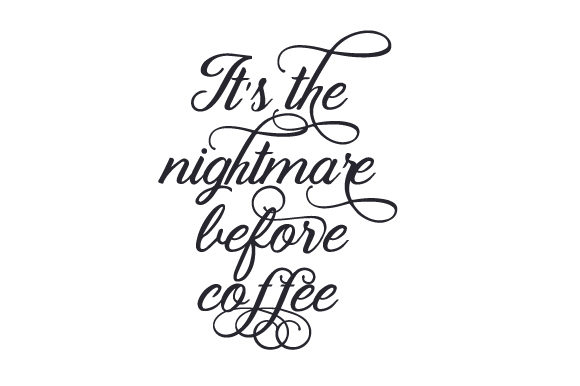 Download Free It S The Nightmare Before Coffee Svg Cut File By Creative for Cricut Explore, Silhouette and other cutting machines.