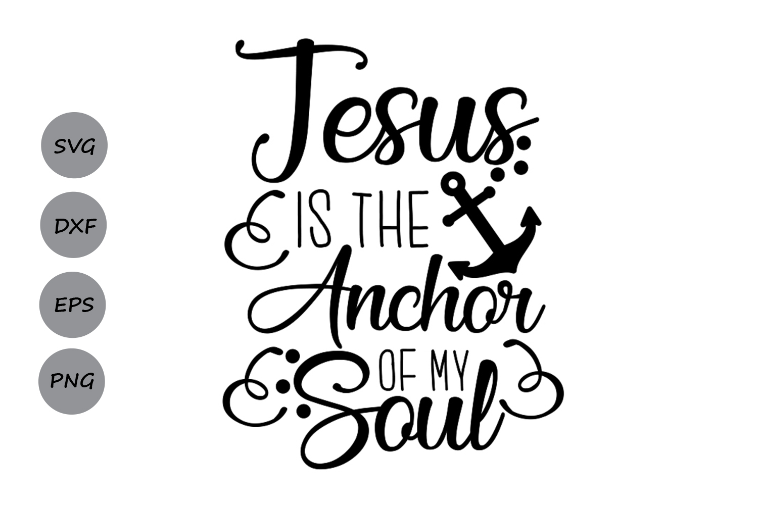 Download Free Jesus Is My Anchor Svg Graphic By Cosmosfineart Creative Fabrica for Cricut Explore, Silhouette and other cutting machines.
