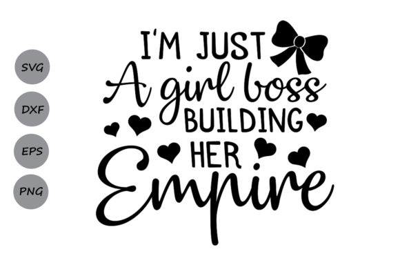 Print on Demand: Just a Girl Boss Building Her Empire Svg Graphic Crafts By CosmosFineArt