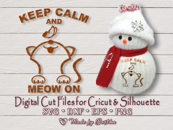 Download Free Keep Calm And Meow On Graphic By Made By Bertha Creative Fabrica for Cricut Explore, Silhouette and other cutting machines.