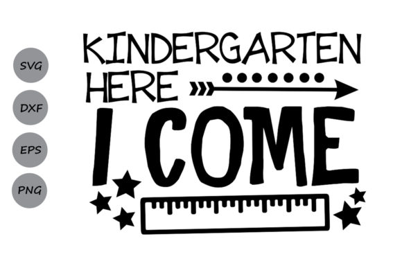 Download Free Kindergarten Here I Come Svg Graphic By Cosmosfineart Creative for Cricut Explore, Silhouette and other cutting machines.