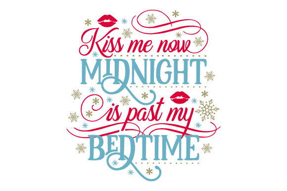 Kiss Me Now, Midnight is Past My Bedtime Plotterdesign von Creative Fabrica Crafts