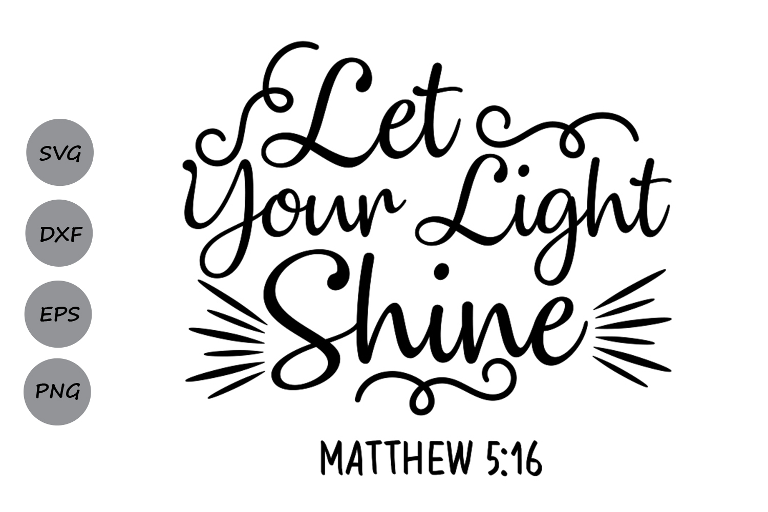 Download Free Let Your Light Shine Svg Graphic By Cosmosfineart Creative Fabrica for Cricut Explore, Silhouette and other cutting machines.
