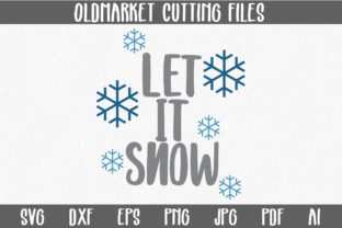 Let It Snow SVG Cut File - Christmas SVG Graphic By oldmarketdesigns