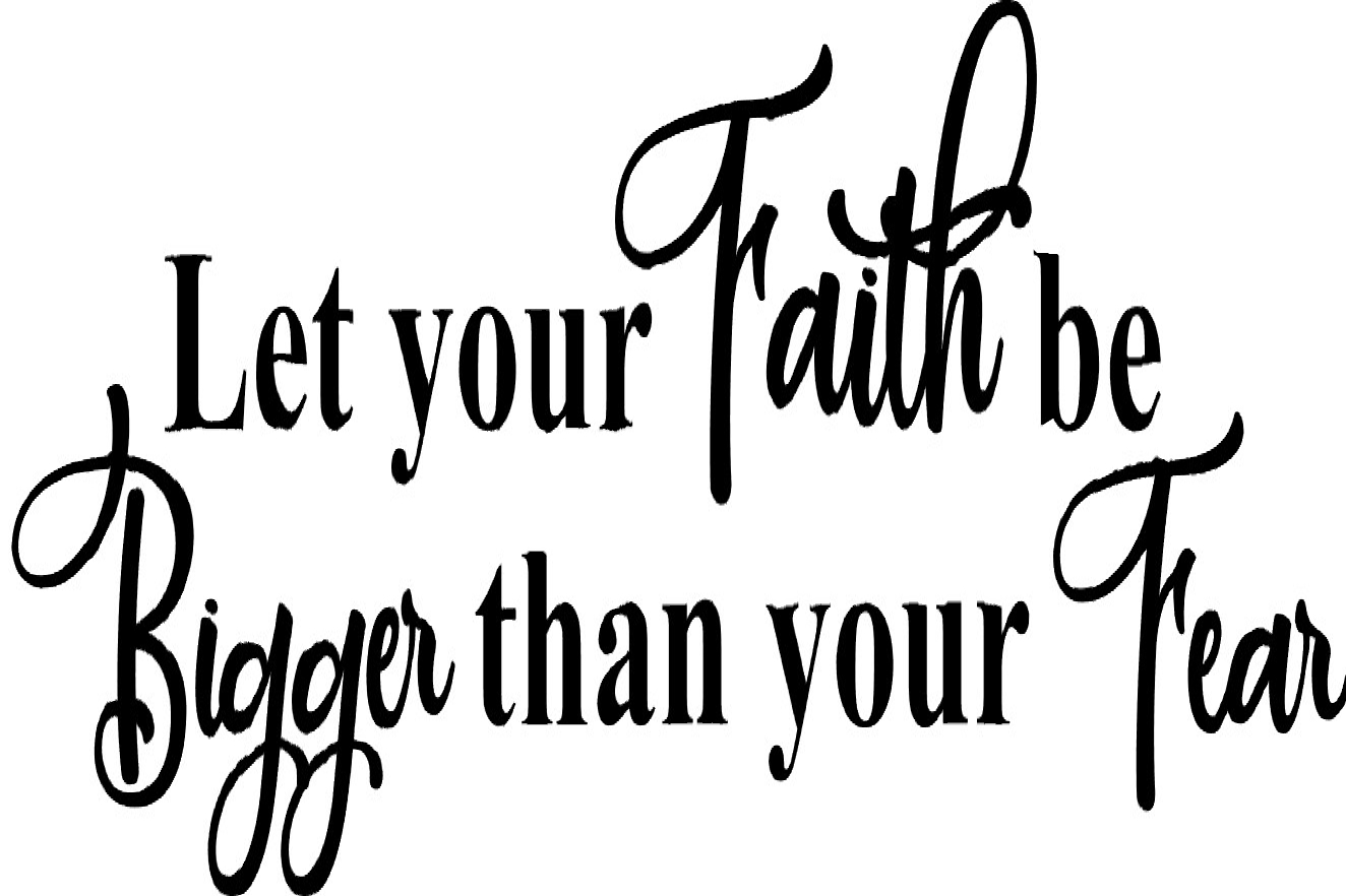 Download Free Let Your Faith Be Bigger Than Your Fear Graphic By Karen Lemaire for Cricut Explore, Silhouette and other cutting machines.