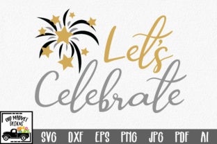 Download Free Let S Celebrate Cut File New Year S Grafico Por for Cricut Explore, Silhouette and other cutting machines.