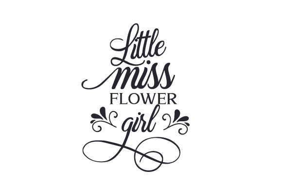 Little Miss Flower Girl Svg Cut File By Creative Fabrica Crafts
