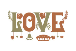 Love - Thanksgiving Cut File Thanksgiving Craft Cut File By Creative Fabrica Crafts