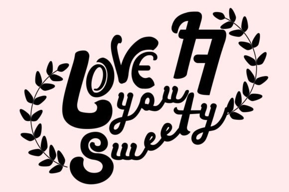 Download Free Love You Sweety Graphic By Syukursetiyadi Creative Fabrica for Cricut Explore, Silhouette and other cutting machines.
