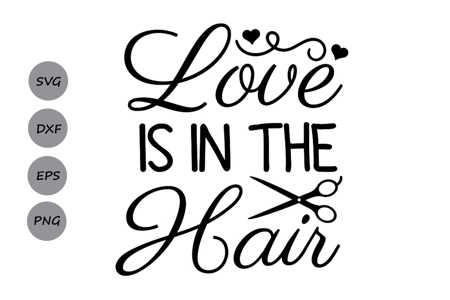 Download Free Love Is In The Hair Svg Graphic By Cosmosfineart Creative Fabrica for Cricut Explore, Silhouette and other cutting machines.