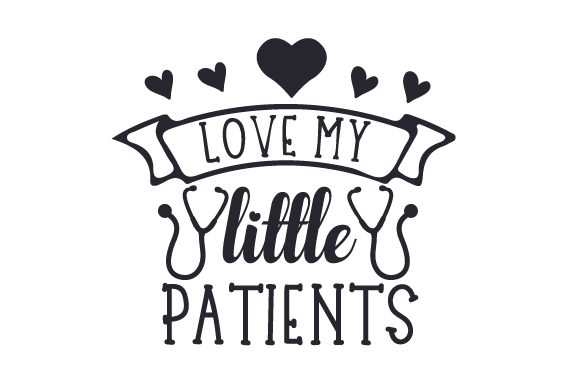 Download Free Love My Little Patients Svg Cut File By Creative Fabrica Crafts for Cricut Explore, Silhouette and other cutting machines.