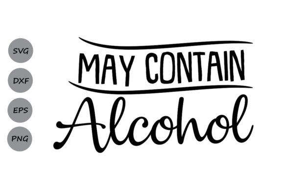 May Contain Alcohol Svg Graphic By Cosmosfineart