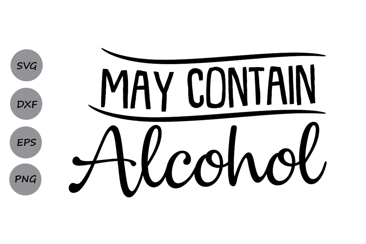 May Contain Alcohol Svg Graphic by CosmosFineArt ...