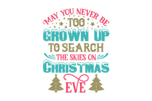 May You Never Be Too Grown Up to Search the Skies on Christmas Eve Craft Design By Creative Fabrica Crafts