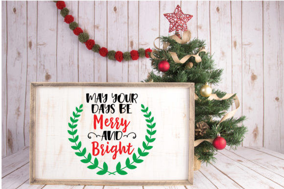 May Your Days Be Merry And Bright Christmas Svg Cut File